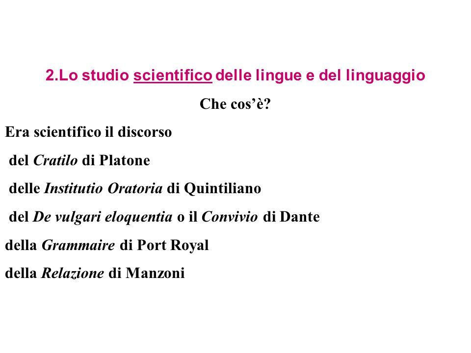 2.Lo studio scientifico delle lingue e del linguaggio