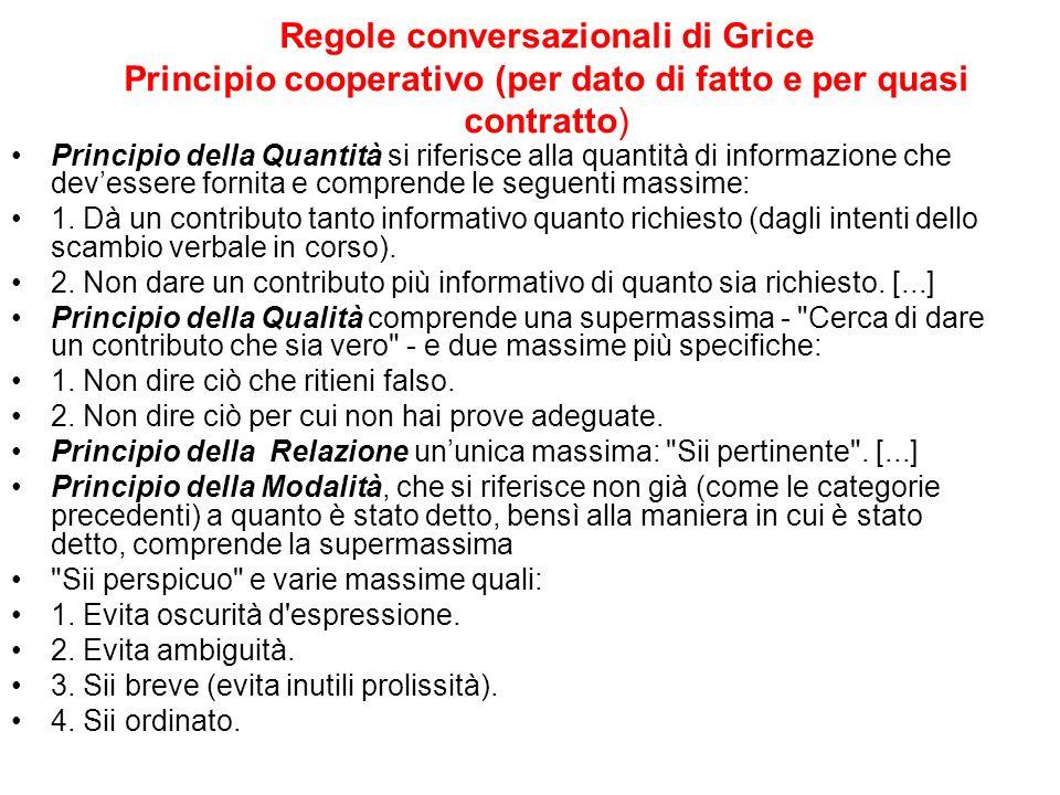 Regole conversazionali di Grice Principio cooperativo (per dato di fatto e per quasi contratto)