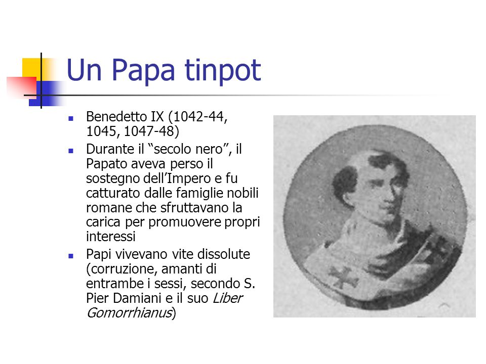 Un Papa tinpot Benedetto IX (1042-44, 1045, 1047-48)