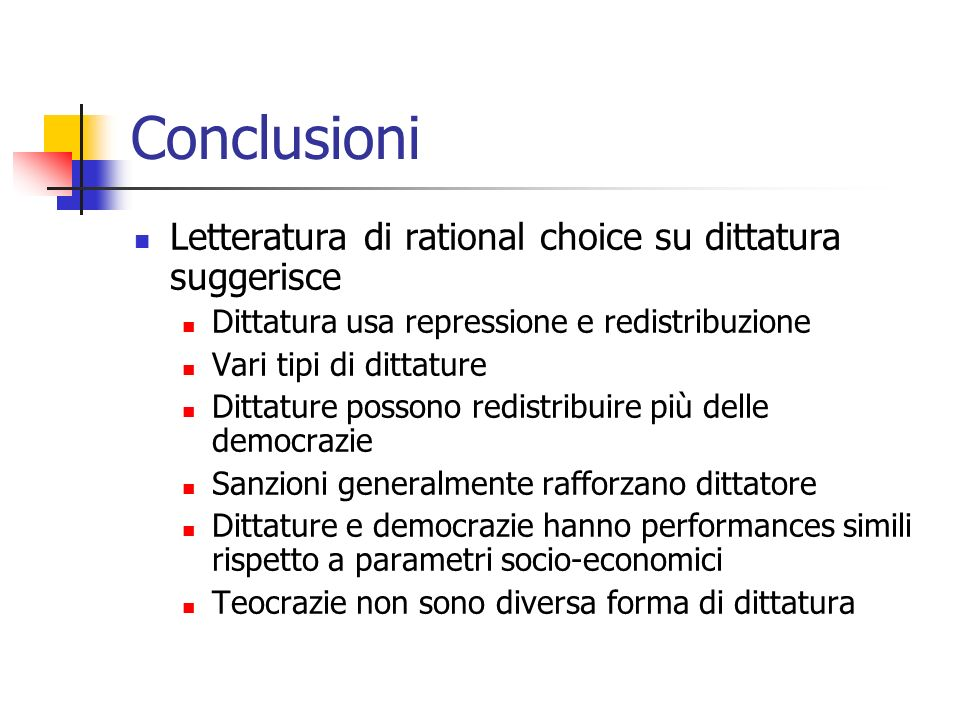 Conclusioni Letteratura di rational choice su dittatura suggerisce