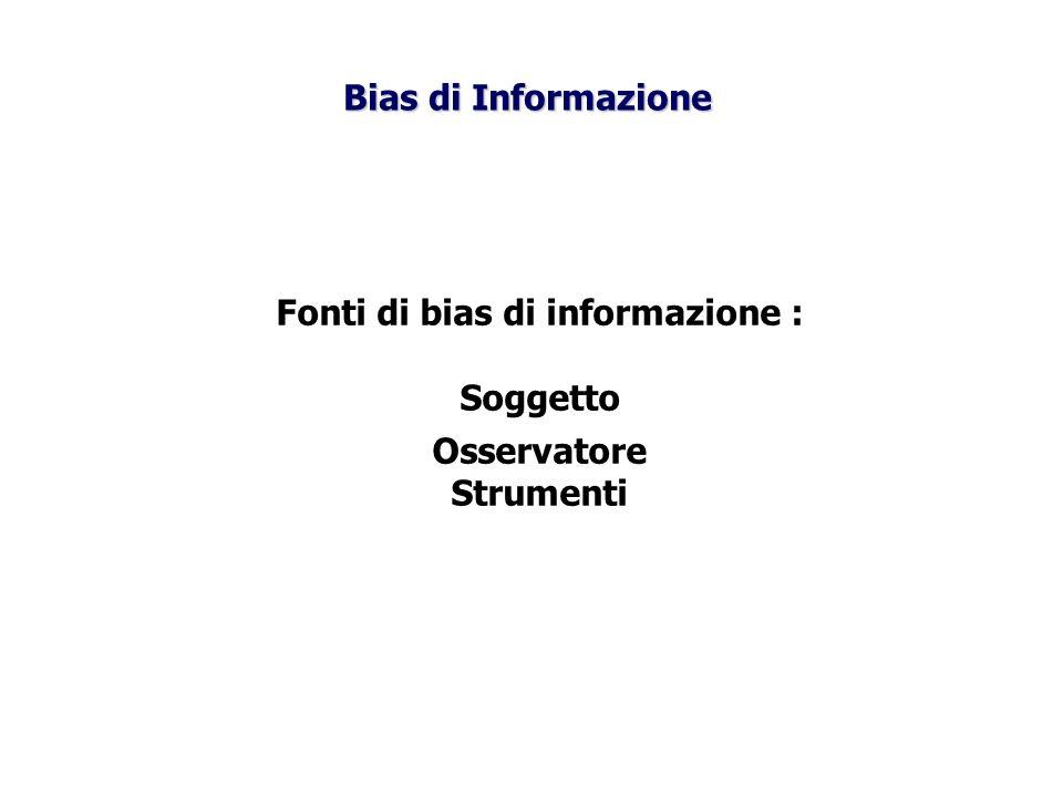 Fonti di bias di informazione : Soggetto Osservatore Strumenti