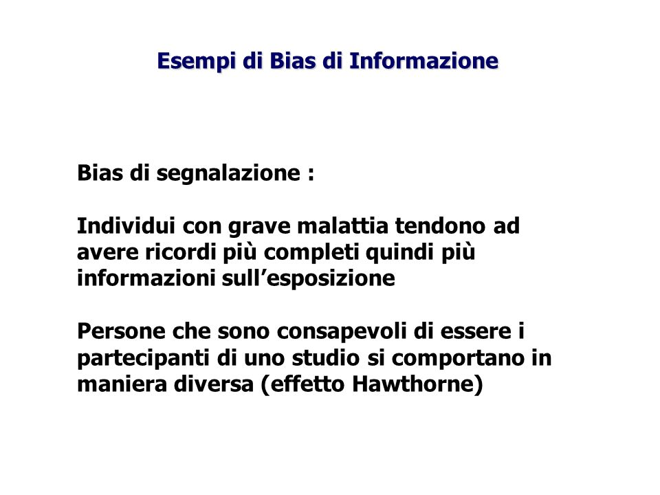 Esempi di Bias di Informazione