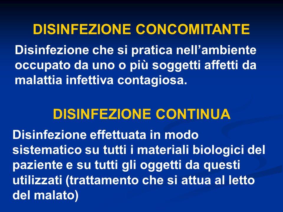 DISINFEZIONE CONCOMITANTE DISINFEZIONE CONTINUA