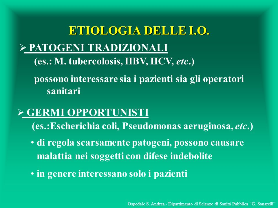 ETIOLOGIA DELLE I.O. PATOGENI TRADIZIONALI