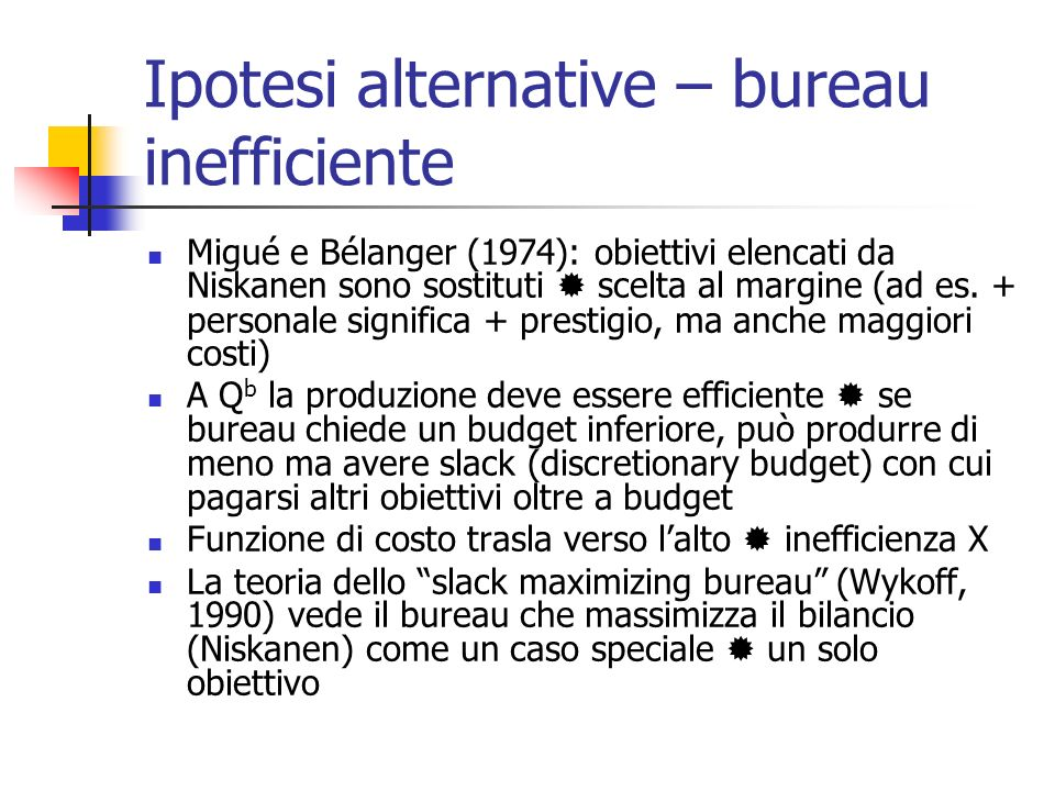 Ipotesi alternative – bureau inefficiente