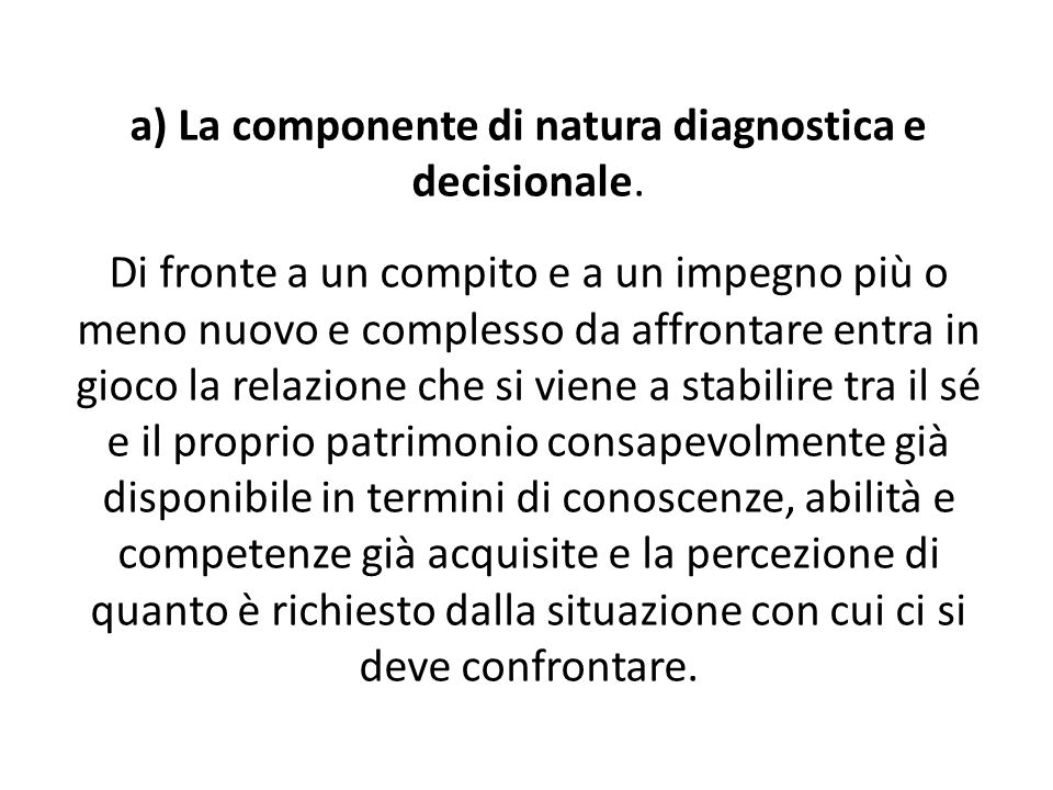 a) La componente di natura diagnostica e decisionale
