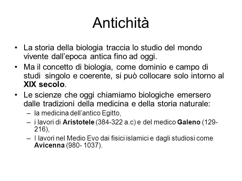 Antichità La storia della biologia traccia lo studio del mondo vivente dall'epoca antica fino ad oggi.