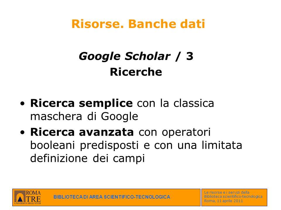 Risorse. Banche dati Google Scholar / 3 Ricerche