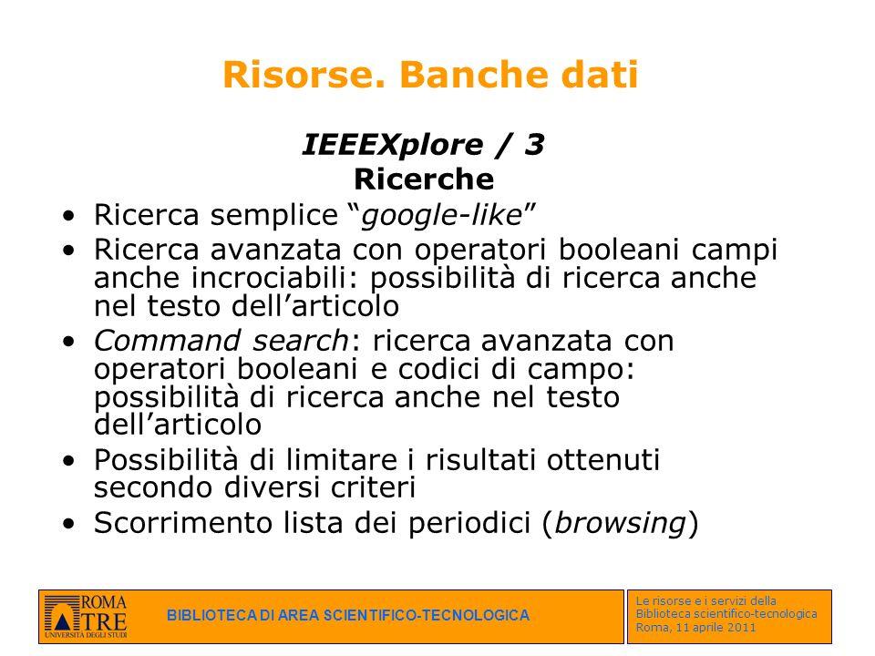 Risorse. Banche dati IEEEXplore / 3 Ricerche