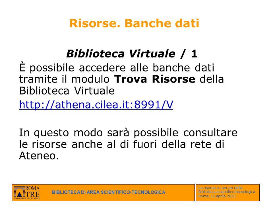 Risorse. Banche dati Biblioteca Virtuale / 1