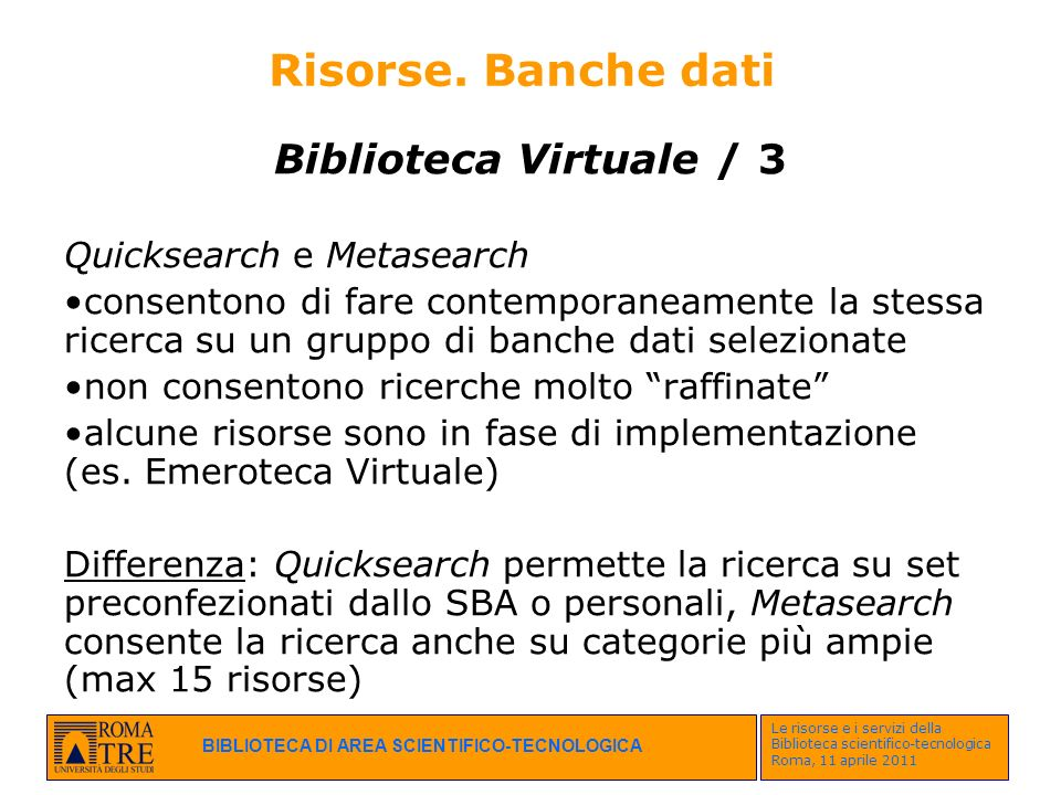 Risorse. Banche dati Biblioteca Virtuale / 3 Quicksearch e Metasearch