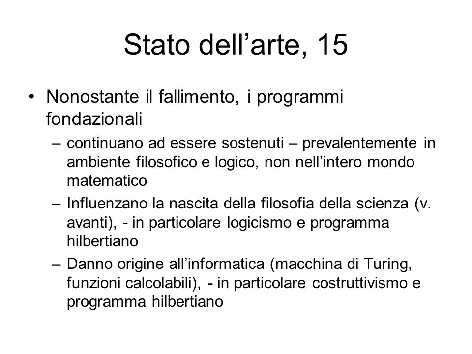 Stato dell'arte, 15 Nonostante il fallimento, i programmi fondazionali