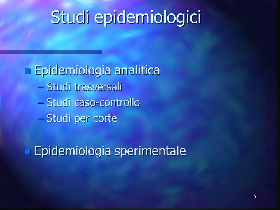 Studi epidemiologici Epidemiologia analitica