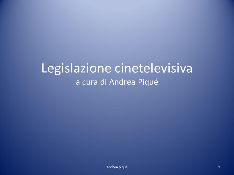 Legislazione cinetelevisiva a cura di Andrea Piqué