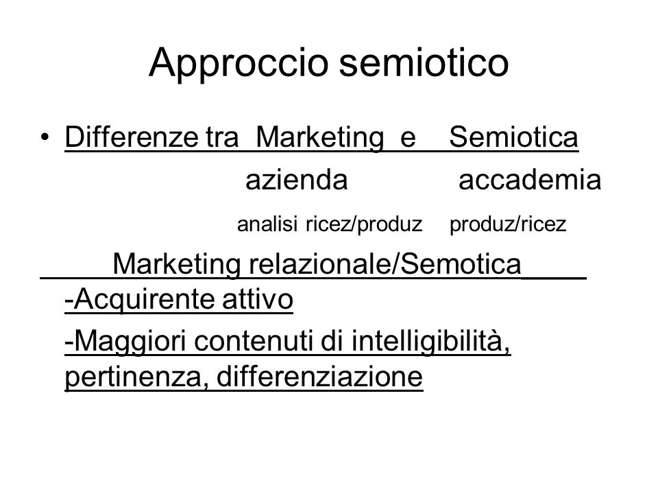 Approccio semiotico Differenze tra Marketing e Semiotica