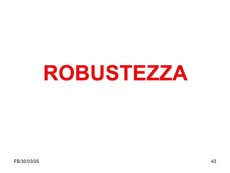 ROBUSTEZZA FB/30/03/05