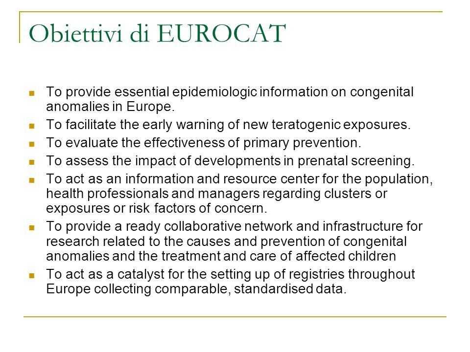 Obiettivi di EUROCATTo provide essential epidemiologic information on congenital anomalies in Europe.