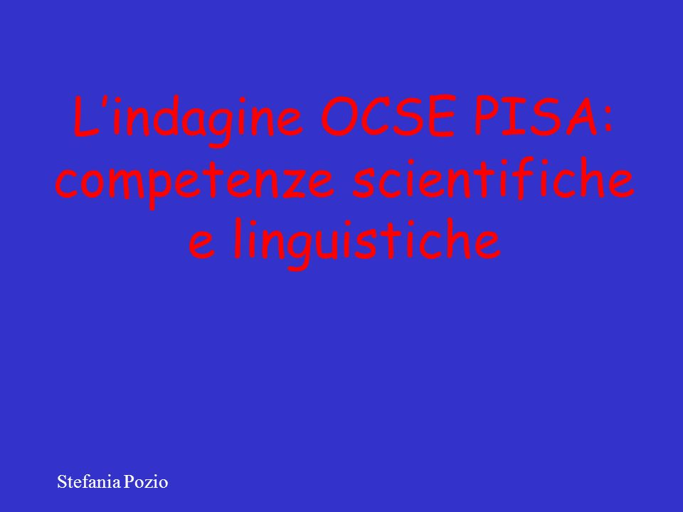 L'indagine OCSE PISA: competenze scientifiche e linguistiche