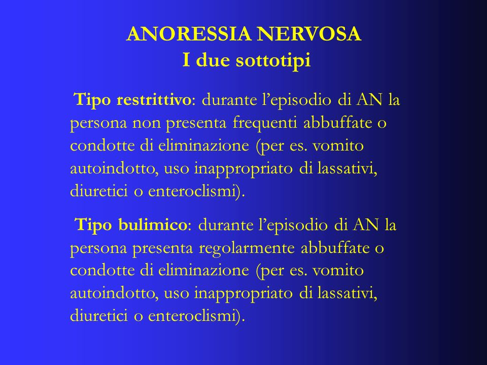 ANORESSIA NERVOSA I due sottotipi