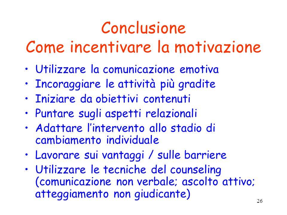 Conclusione Come incentivare la motivazione