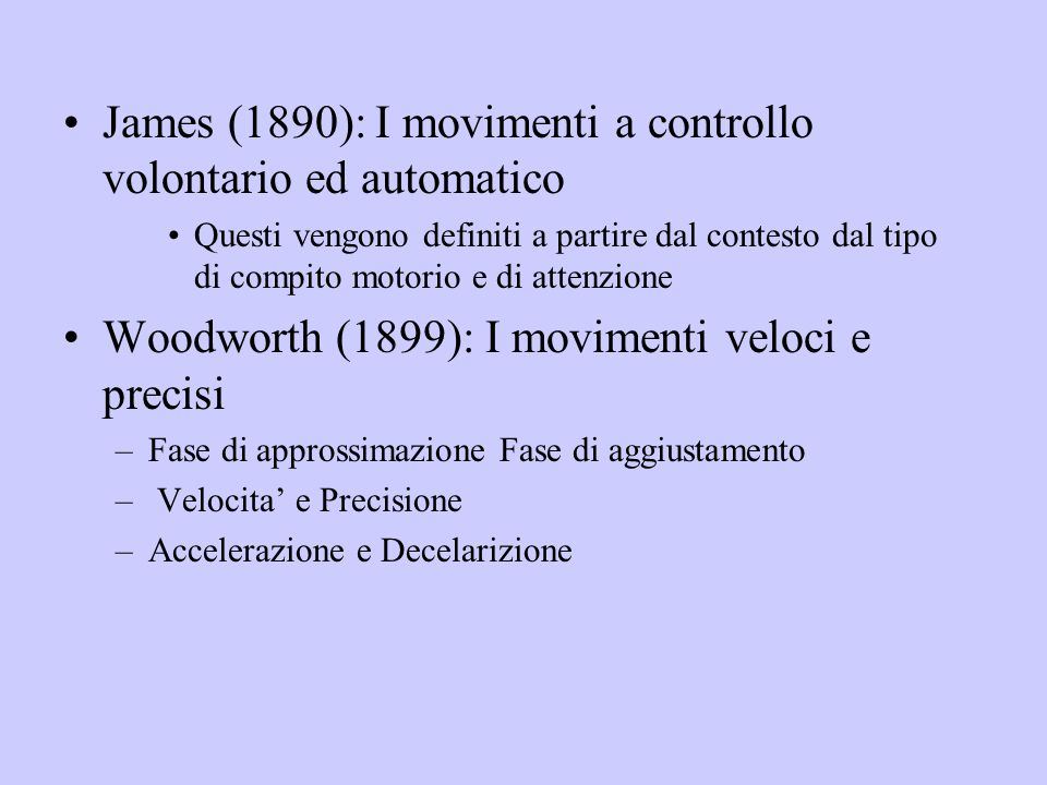 James (1890): I movimenti a controllo volontario ed automatico
