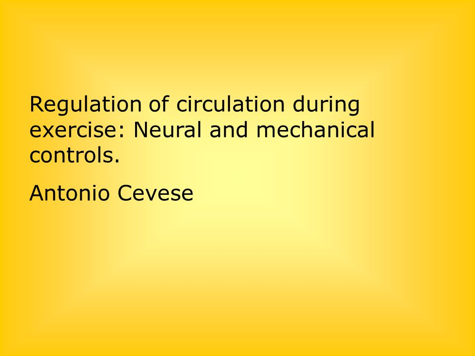 Regulation of circulation during exercise: Neural and mechanical controls.