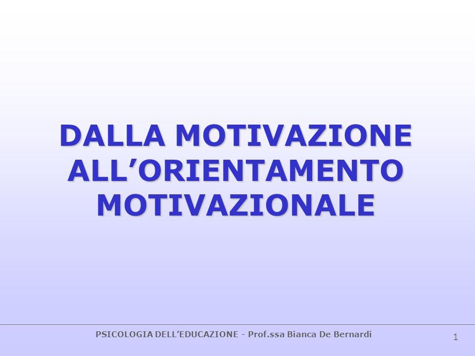 DALLA MOTIVAZIONE ALL'ORIENTAMENTO MOTIVAZIONALE
