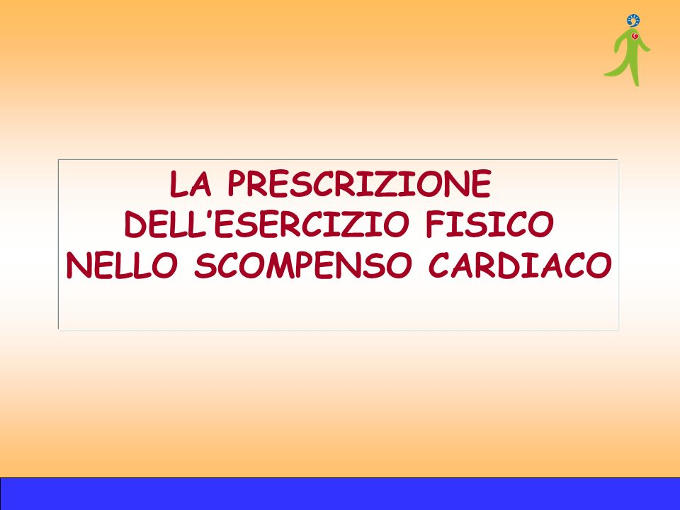 DELL'ESERCIZIO FISICO NELLO SCOMPENSO CARDIACO