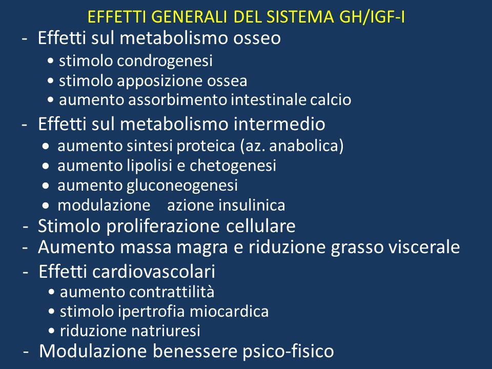 EFFETTI GENERALI DEL SISTEMA GH/IGF-I