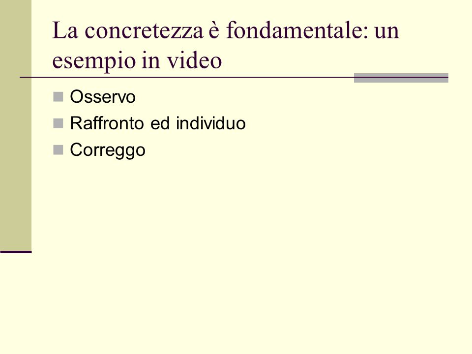 La concretezza è fondamentale: un esempio in video
