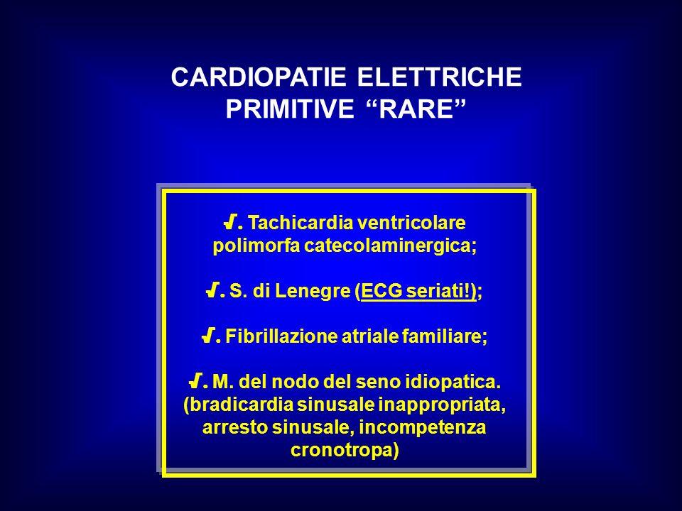 CARDIOPATIE ELETTRICHE PRIMITIVE RARE