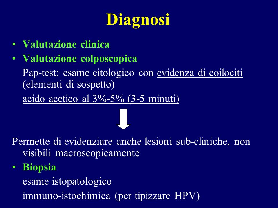 Diagnosi Valutazione clinica Valutazione colposcopica