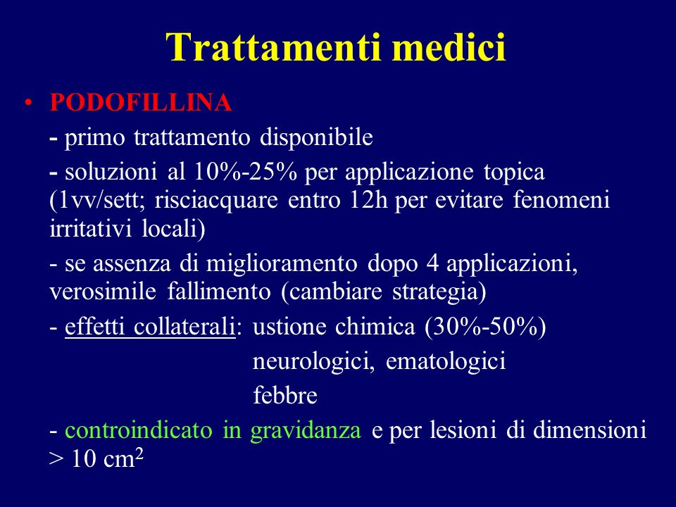 Trattamenti medici PODOFILLINA - primo trattamento disponibile