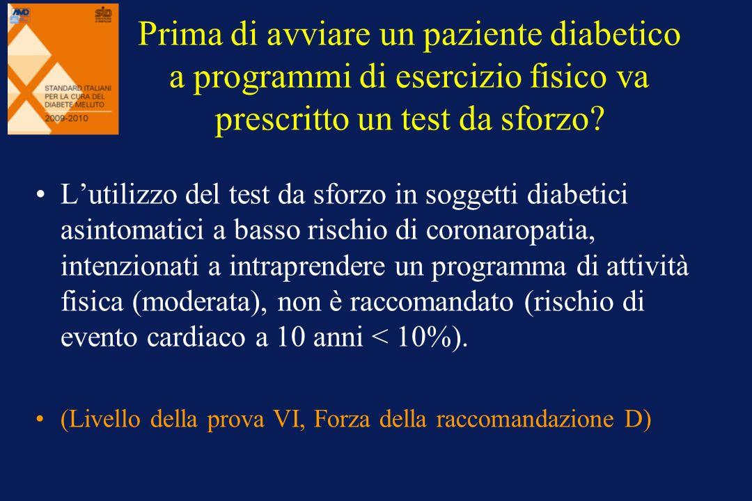 Prima di avviare un paziente diabetico a programmi di esercizio fisico va prescritto un test da sforzo
