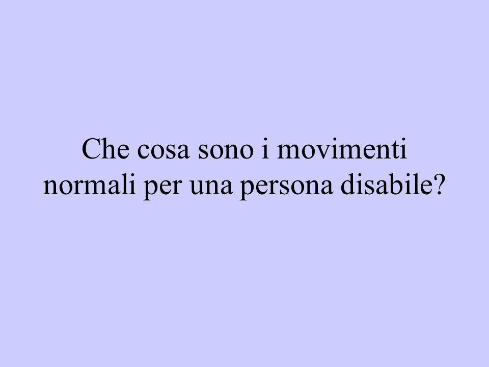 Che cosa sono i movimenti normali per una persona disabile