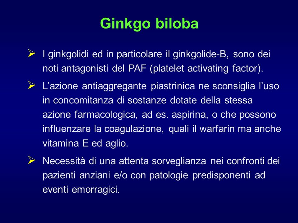 Ginkgo biloba I ginkgolidi ed in particolare il ginkgolide-B, sono dei noti antagonisti del PAF (platelet activating factor).