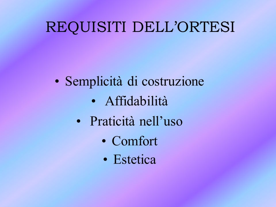 REQUISITI DELL'ORTESI