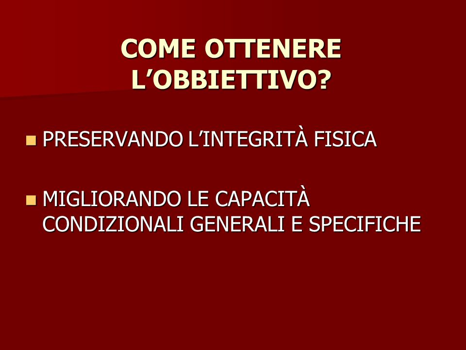 COME OTTENERE L'OBBIETTIVO