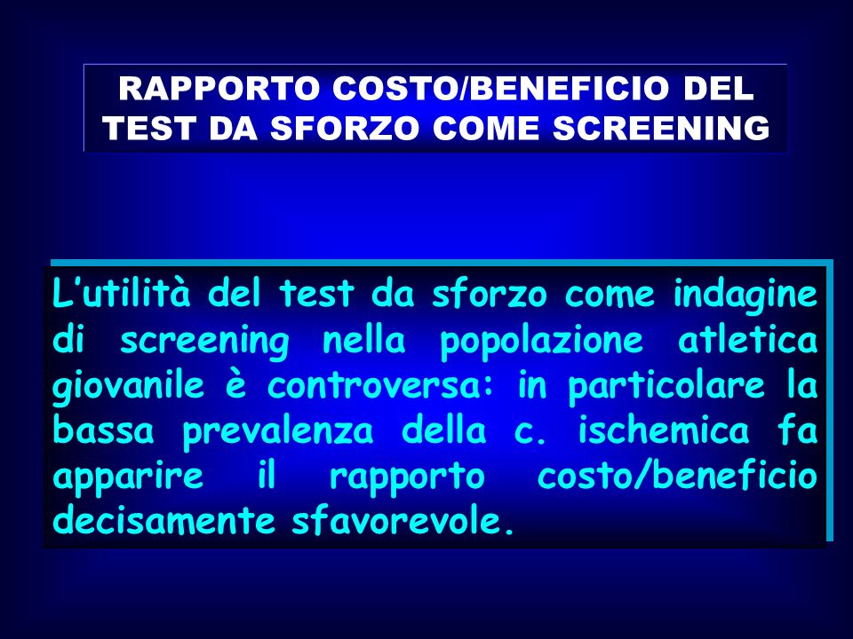 RAPPORTO COSTO/BENEFICIO DEL TEST DA SFORZO COME SCREENING
