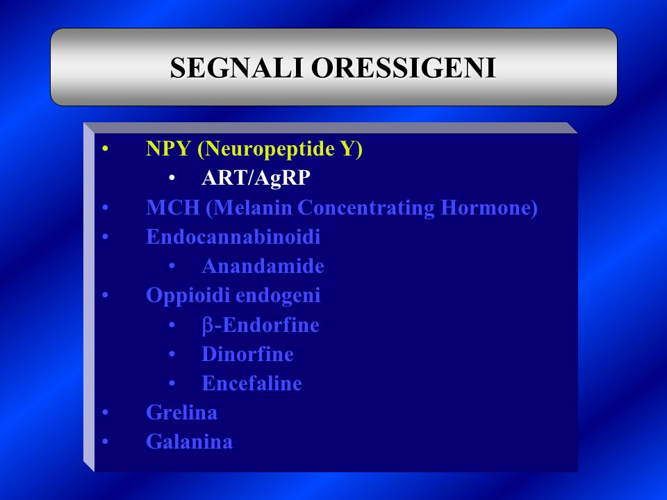 SEGNALI ORESSIGENI NPY (Neuropeptide Y) ART/AgRP