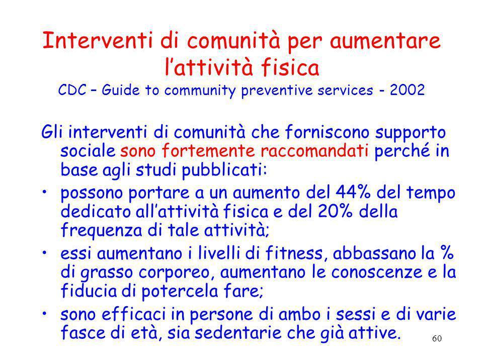 Interventi di comunità per aumentare l'attività fisica CDC – Guide to community preventive services - 2002