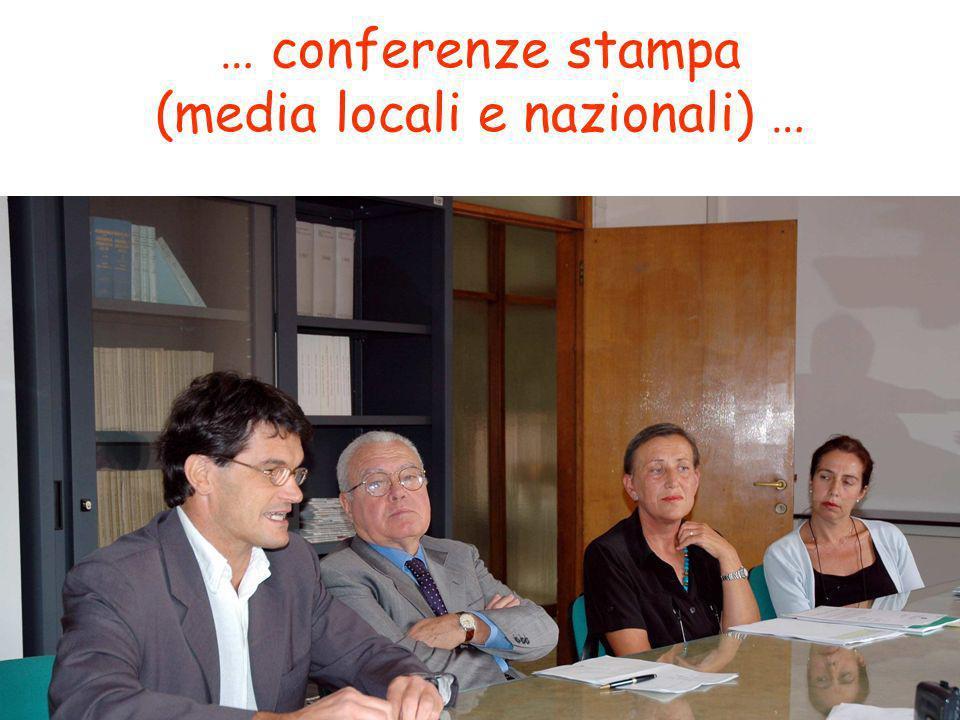 … conferenze stampa (media locali e nazionali) …