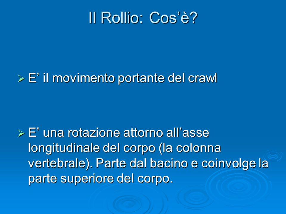 Il Rollio: Cos'è E' il movimento portante del crawl