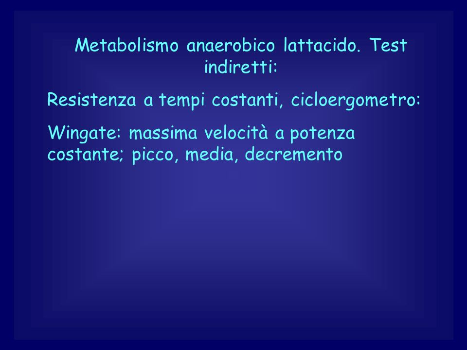 Metabolismo anaerobico lattacido. Test indiretti: