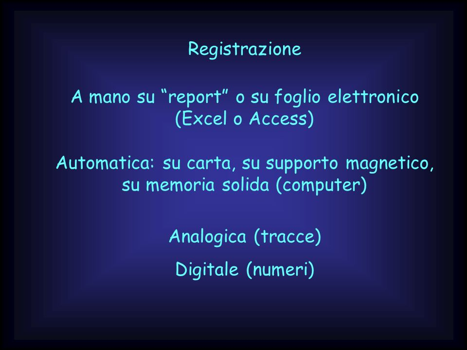 A mano su report o su foglio elettronico (Excel o Access)