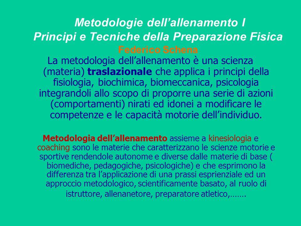 Metodologie dell'allenamento I Principi e Tecniche della Preparazione Fisica Federico Schena