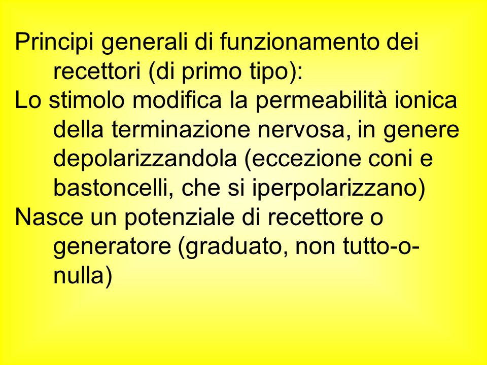 Principi generali di funzionamento dei recettori (di primo tipo):