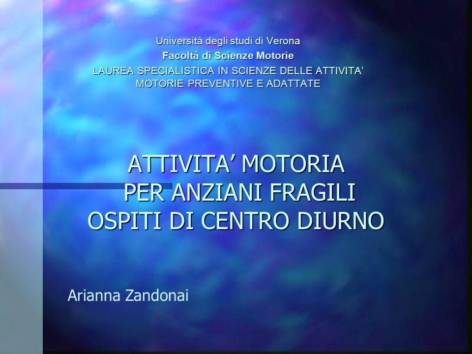 ATTIVITA' MOTORIA PER ANZIANI FRAGILI OSPITI DI CENTRO DIURNO