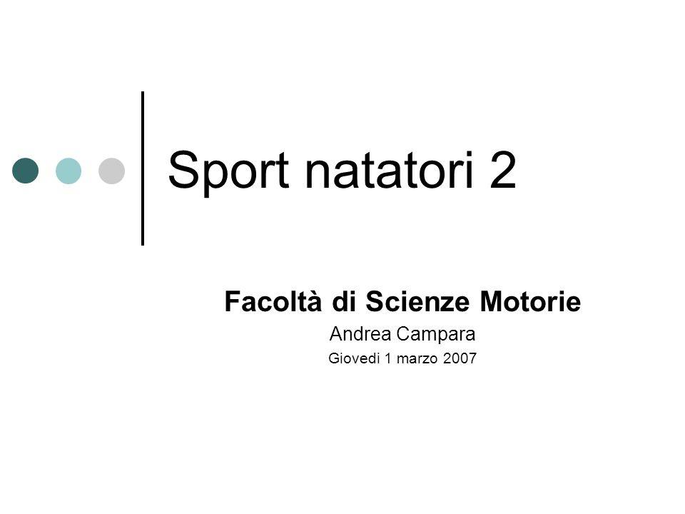 Facoltà di Scienze Motorie Andrea Campara Giovedi 1 marzo 2007