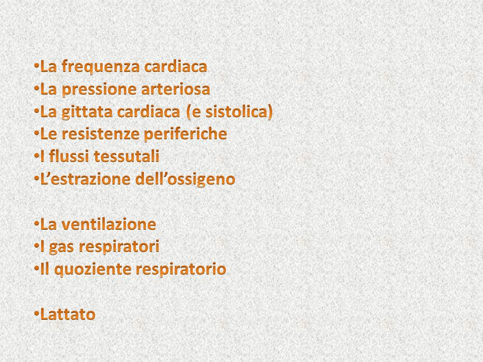 La frequenza cardiaca La pressione arteriosa. La gittata cardiaca (e sistolica) Le resistenze periferiche.